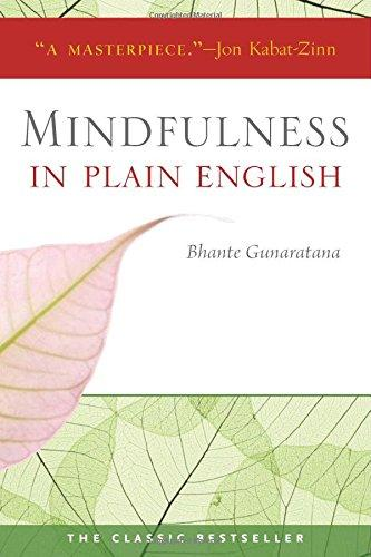 Mindfulness in Plain English by Henepola Gunarantana (10/10)